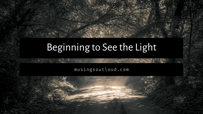 Beginning to See the Light